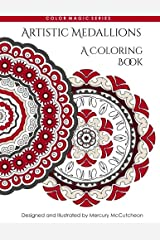 Artistic Medallions A Coloring Book: A Magical Mandala Expansion Pack (Color Magic) (Volume 6) Paperback