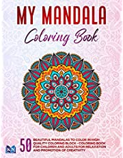 My mandala coloring book: 50 beautiful mandalas to color in high quality coloring block - coloring book for children and adults for relaxation and promotion of creativity