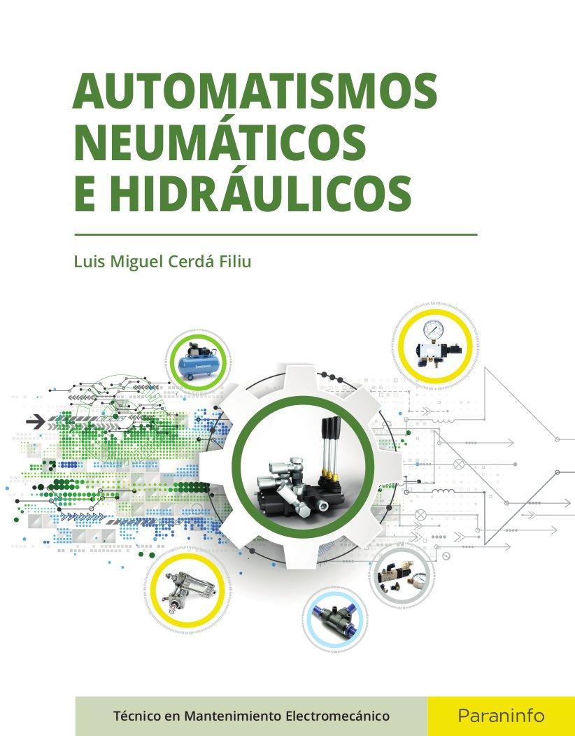 Automatismos neumáticos e hidráulicos de Luis Miguel Cerdá Filiu