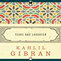 Tears and Laughter Audiobook by Kahlil Gibran Narrated by Richard Davidson