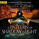 Cephrael's Hand: A Pattern of Shadow and Light, Book 1 Hörbuch von Melissa McPhail Gesprochen von: Nick Podehl