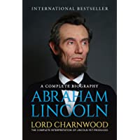 Abraham Lincoln: A Complete Biography (General Press)