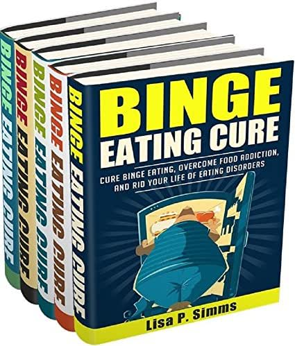 Binge Eating: 5-in-1 (Binge Eating, Sugar Addiction, Fast Food Addiction, Intermittent Fasting, Intuitive Eating) (Binge Eating Cure Series Book 6)