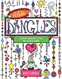 img - for The Art of Drawing Dangles: Creating Decorative Letters and Art with Charms book / textbook / text book