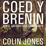 Coed y Brenin [King's Wood]: A Novel for Welsh Learners | Colin Jones