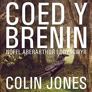 Coed y Brenin [King's Wood] Audiobook