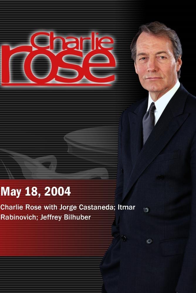 Charlie Rose with Jorge Castaneda; Itmar Rabinovich; Jeffrey Bilhuber (May 18, 2004)