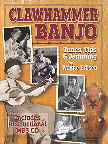 - Clawhammer Banjo ~ Tunes, Tips & Jamming (book & CD set)