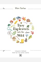 Tiny Explorers: Into the Wild - Companion Workbook: Build Your Own Nature Journal Paperback