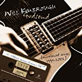 Godsend: Unreleased Songs 1994-2002 By Will Kimbrough (2004-04-26)