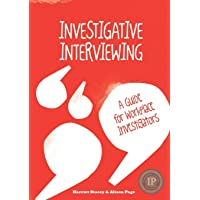 Investigative Interviewing - A Guide for Workplace Investigators