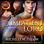 The Impatient Lord: Dragon Lords, Book 8 | Michelle M. Pillow