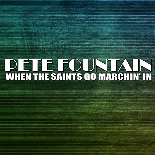 - When The Saints Go Marchin' In