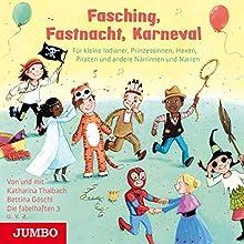 Fasching, Fastnacht, Karneval: Für kleine Indianer, Prinzessinnen, Hexen, Piraten und andere Närrinnen und Narren Hörspiel von  div. Gesprochen von:  div.