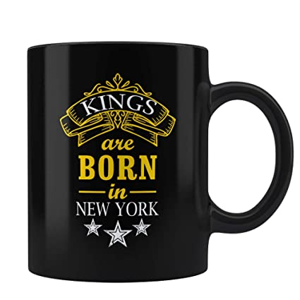 Kings Are Born In New York Perfect Birthday Gifts For Men Friends HIm Boys Teens