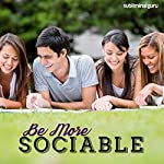 Be More Sociable: Make Yourself a People Person with Subliminal Messages    Subliminal Guru