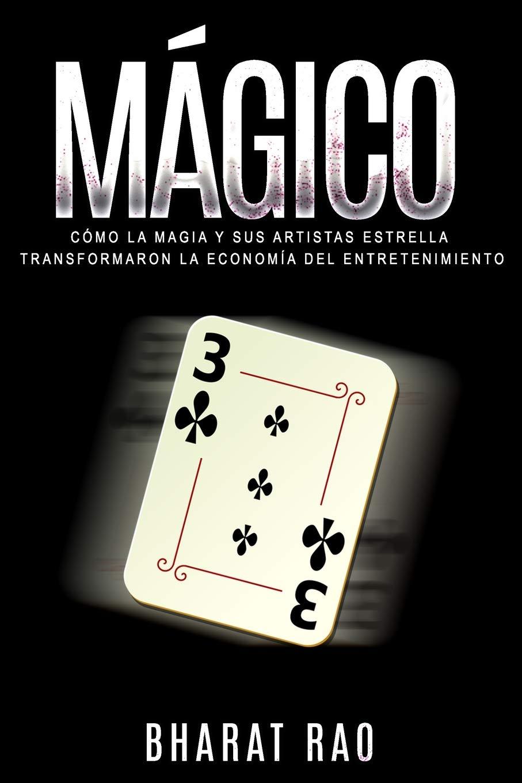 Mágico: Cómo la Magia y sus Artistas Estrella Transformaron ...