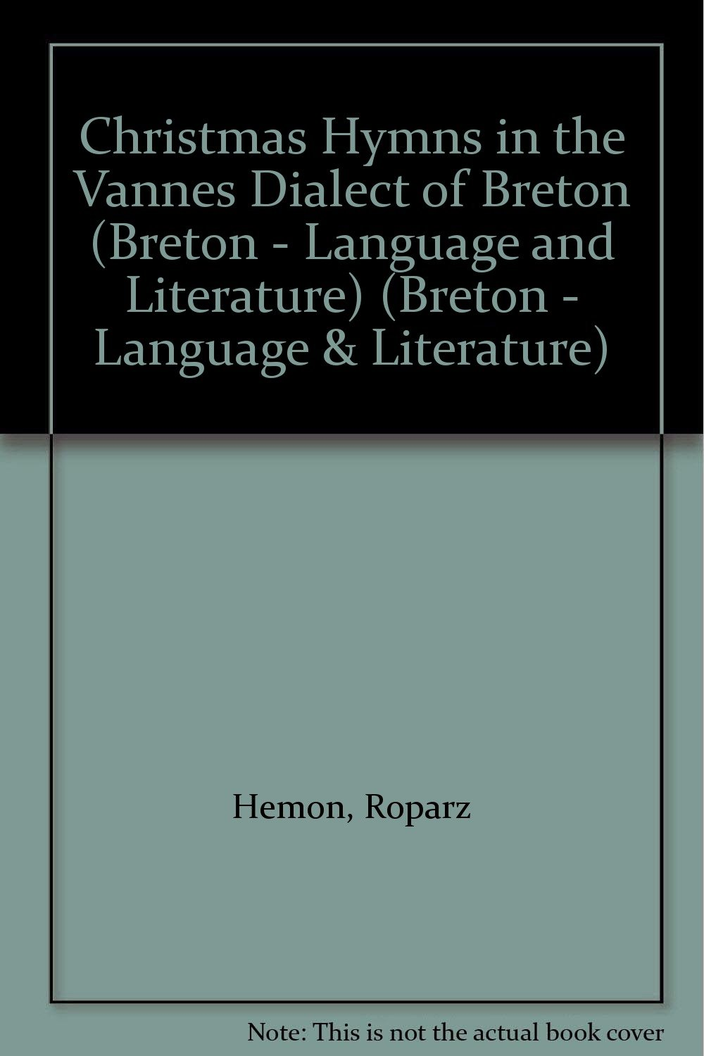 Christmas Hymns in the Vannes Dialect of Breton (Breton - language & literature)