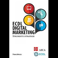 Ecdl Digital Marketing: Strumenti e strategie