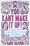 You Kant Make It Up!, Gary Hayden, 1851688455