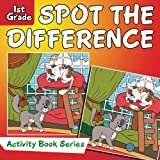 Spot the Difference : 1st Grade Activity Book