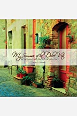My Summer of La Dolce Vita, One Woman's Journey through Italy Paperback