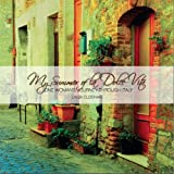 My Summer of La Dolce Vita, One Woman's Journey through Italy