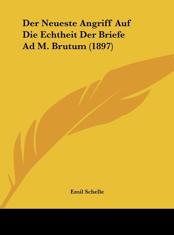 Read Online Der Neueste Angriff Auf Die Echtheit Der Briefe Ad M. Brutum (1897) (German Edition) PDF