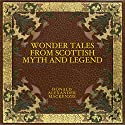 Wonder Tales from Scottish Myth and Legend Audiobook by Donald Alexander Mackenzie Narrated by Jack Chekijian