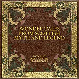Wonder Tales from Scottish Myth and Legend Audiobook