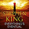Everything's Eventual Audiobook by Stephen King Narrated by Arliss Howard, Becky Ann Baker, Boyd Gaines, Jay O. Sanders, John Cullum, Stephen King