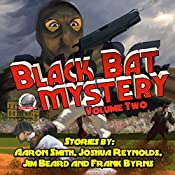Black Bat Mysteries, Volume 2 | Aaron Smith, Joshua Reynolds, Jim Beard, Frank Byrns