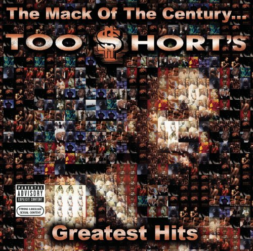 The Mack Of The Century... Too $hort's Greatest Hits [Explicit] (Best Music To Clean To)