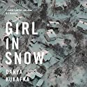 Girl in Snow Audiobook by Danya Kukafka Narrated by Candace Thaxton, Jacques Roy, Kirby Heyborne