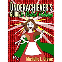The Underachiever's Guide to Perfect Holidays