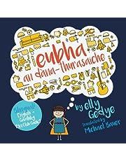 Eva the Adventurer. Eubha an Dána-thurasaiche: Bilingual Book: English + Gáidhlig (Scottish Gaelic)