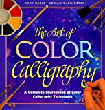 Art of Color Calligraphy, Adrian Waddington and Mary Noble, 0762400005