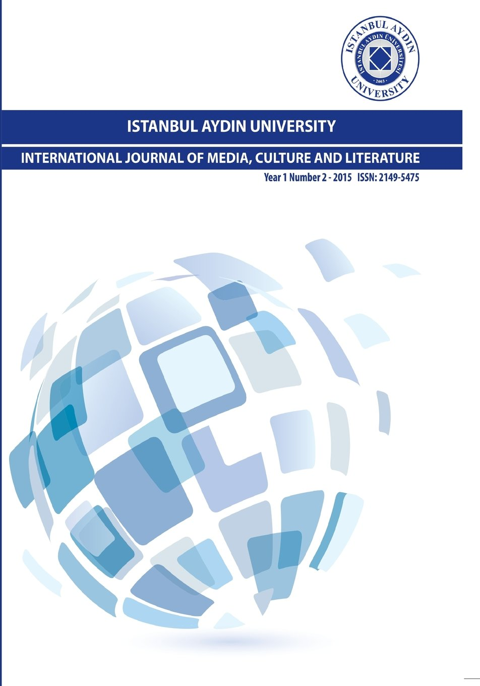 Istanbul Aydin University International Journal of Media, Culture and Literature (Year: 1 Number: 2) by Istanbul Aydin University International
