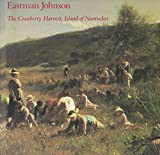 img - for Eastman Johnson: The Cranberry Harvest, Island of Nantucket book / textbook / text book