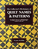 The Collector's Dictionary of Quilt Names and Patterns, Yvonne M. Khin, 0874914094