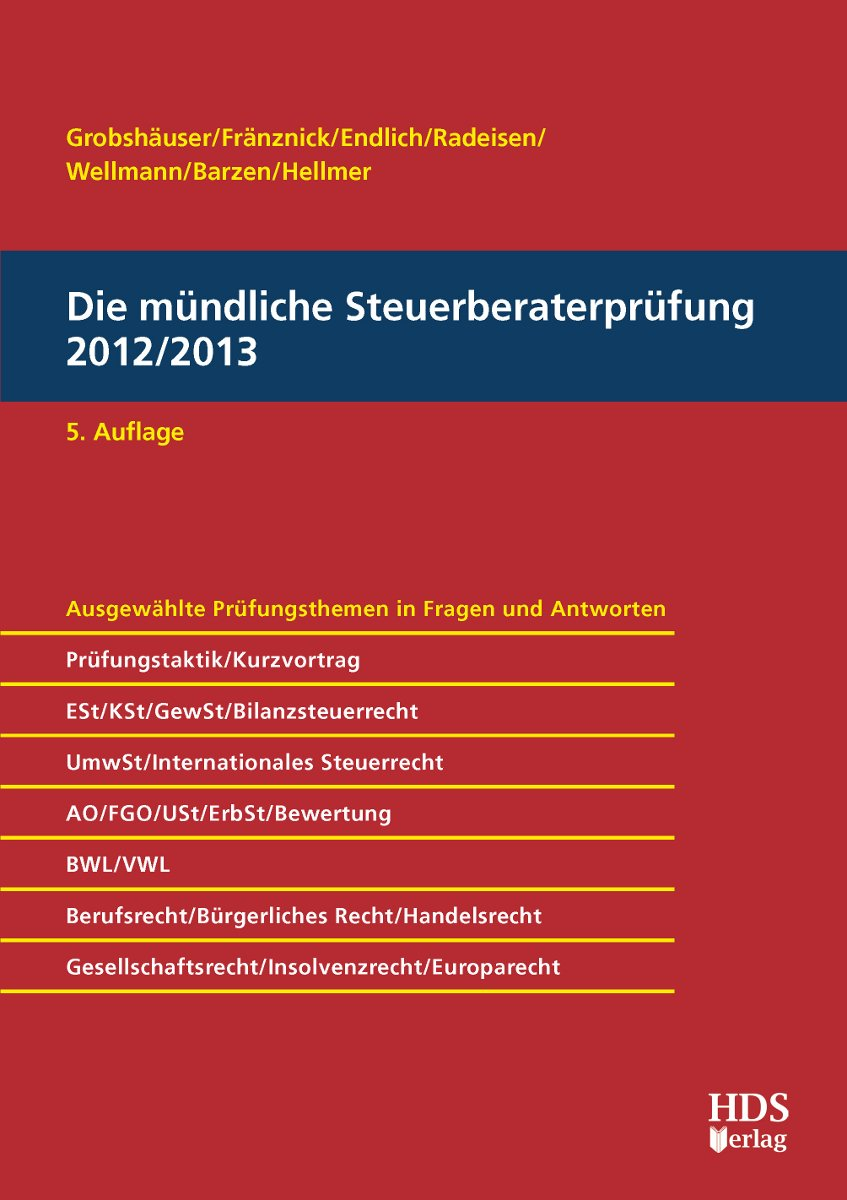 Die mündliche Steuerberaterprüfung 2012/2013, 5. Auflage