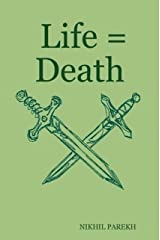 Life = Death - volume 1 - Poems on Life, Death Kindle Edition