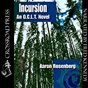 Incursion: The O.C.L.T. Series, Book 4 | Aaron Rosenberg