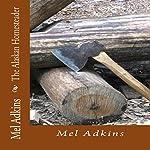 The Alaskan Homesteader | Mel Adkins