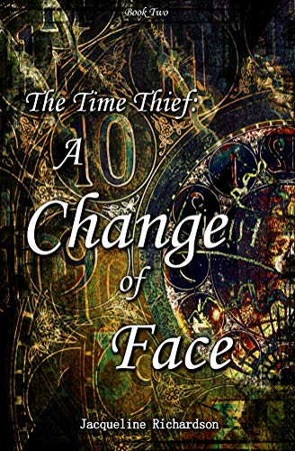 The Time Thief: A Change of Face
