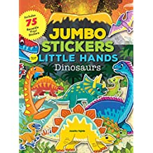 Jumbo Stickers for Little Hands: Dinosaurs: Includes 75 Reusable Vinyl Stickers