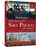 capa de Guia Para Curtir São Paulo com Crianças. O que Fazer na Maior Capital da América Latina com os Filhos