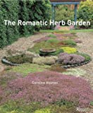 The Romantic Herb Garden, Caroline Holmes, 0789310473