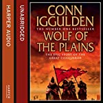 Wolf of the Plains: Conqueror, Book 1 | Conn Iggulden