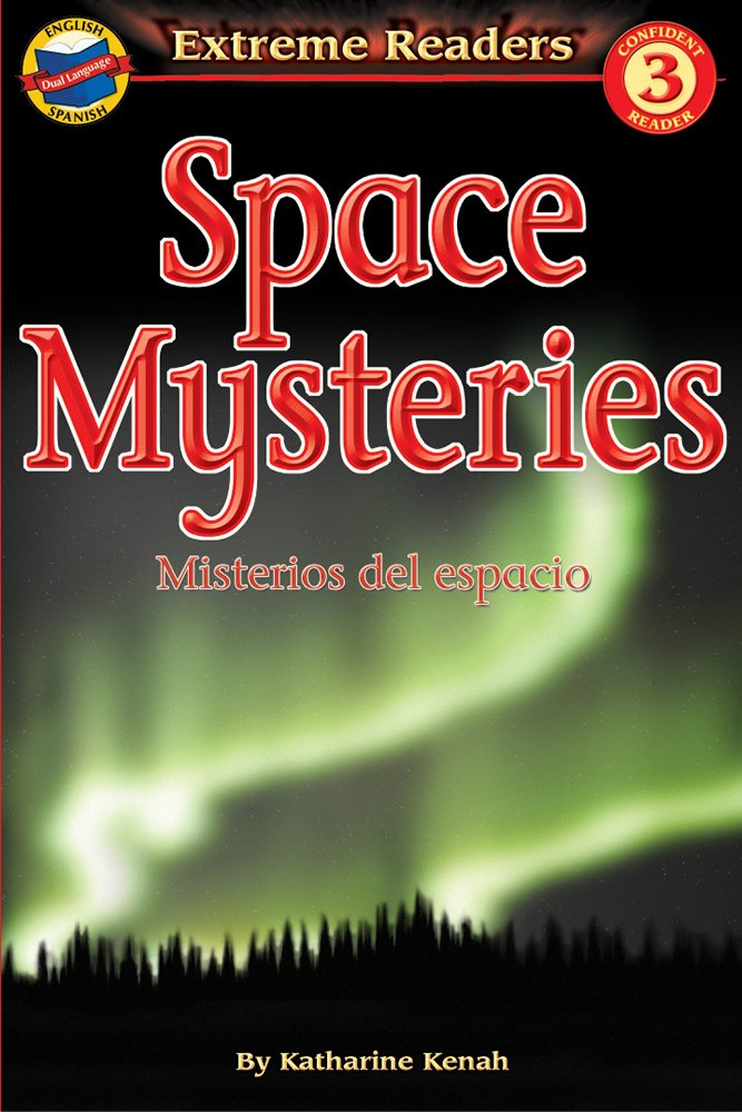 Space Mysteries/Misterios del espacio, Level 3 English-Spanish Extreme Reader (Extreme Readers) (Spanish and English Edition)